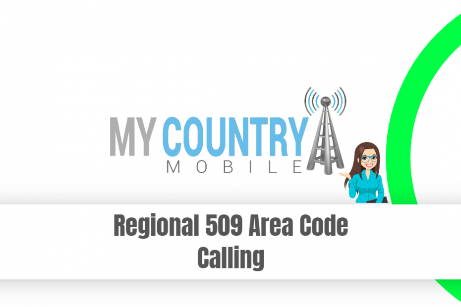 Regional 509 Area Code Calling - My Country Mobile