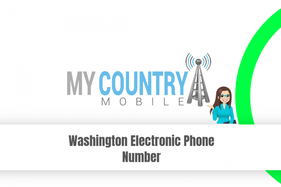 Washington Electronic Phone Number - My Country Mobile