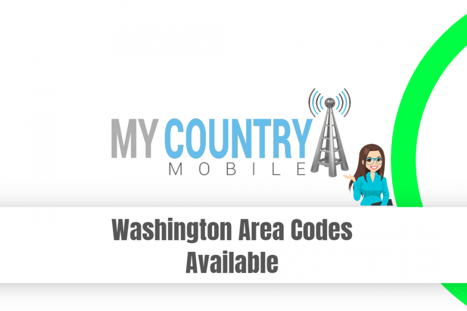 Washington Area Codes Available - My Country Mobile