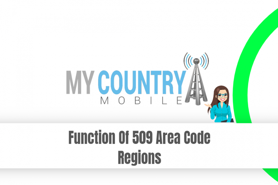 Function Of 509 Area Code Regions - My Country Mobile