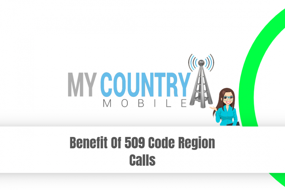 Benefit Of 509 Code Region Calls - My Country Mobile